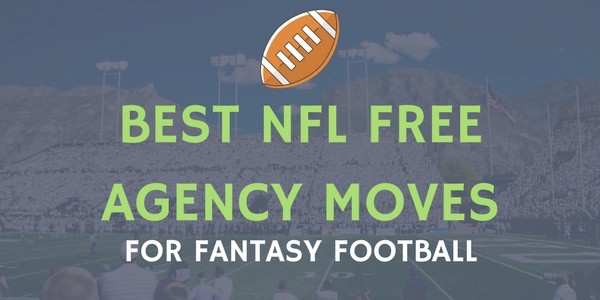 Top 5 Favorite NFL Free Agency Moves...For Fantasy Football